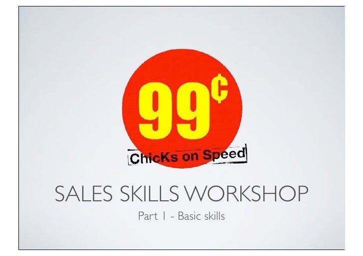 SALES SKILLS WORKSHOP       Part 1 - Basic skills