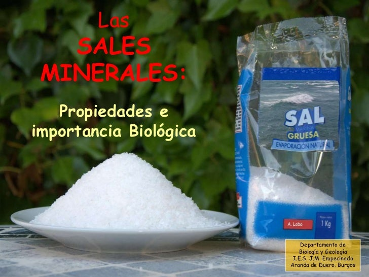 Las   SALES MINERALES:   Propiedades eimportancia Biológica                            Departamento de                    ...