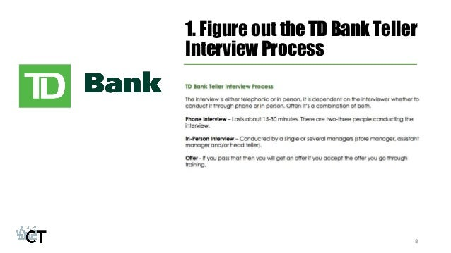 td bank informational interview Hi, i've got an interview with td for their van office anyone done any interviews  with vancouver banks td interviews any feedback would be great interview.