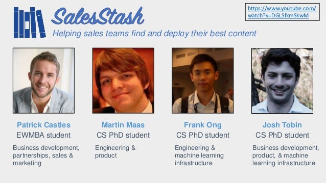 Josh Tobin CS PhD student Frank Ong CS PhD student Martin Maas CS PhD student Patrick Castles EWMBA student Business devel...