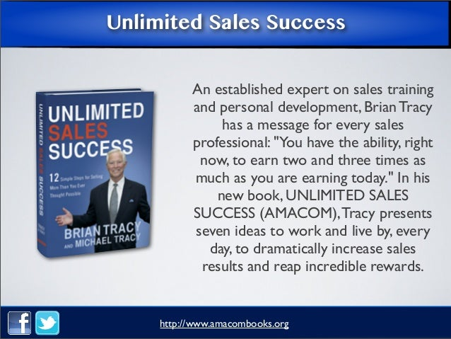 Unlimited Sales Success An established expert on sales training and personal development, Brian Tracy has a message for ev...