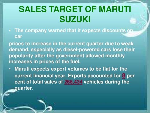 SALES TARGET OF MARUTI SUZUKI • The company warned that it expects discounts on car prices to increase in the current quar...
