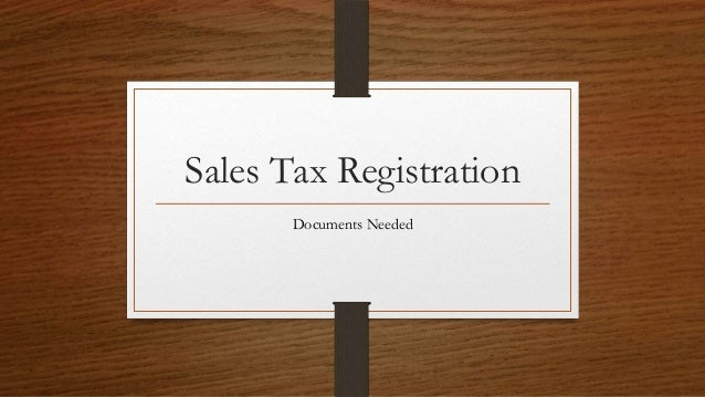 Sales Tax Registration       Documents Needed