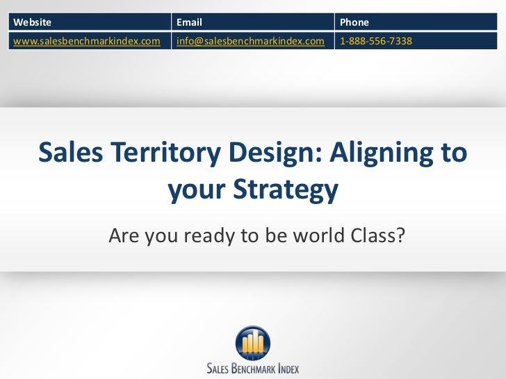 Sales Territory Design: Aligning to your Strategy<br />Are you ready to be world Class?<br />