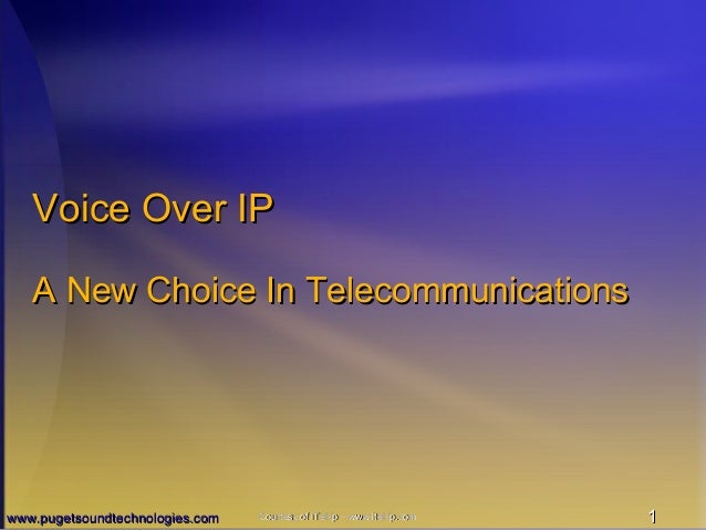 Voice Over IP A New Choice In Telecommunications  www.pugetsoundtechnologies.com  Courtesy of iTel-ip – www.itel-ip.com  1