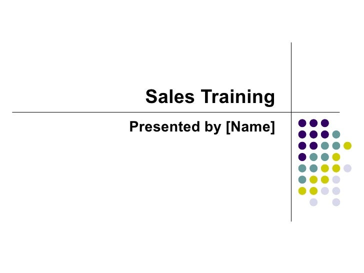 Sales TrainingPresented by [Name]