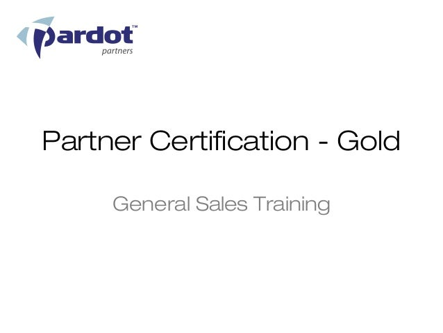 Partner Certification - Gold     General Sales Training