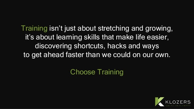 Training isn't just about stretching and growing, it's about learning skills that make life easier, discovering shortcuts,...