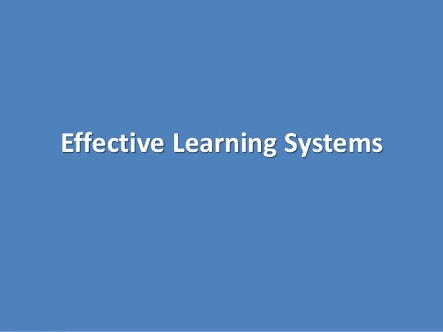 Effective Learning Systems