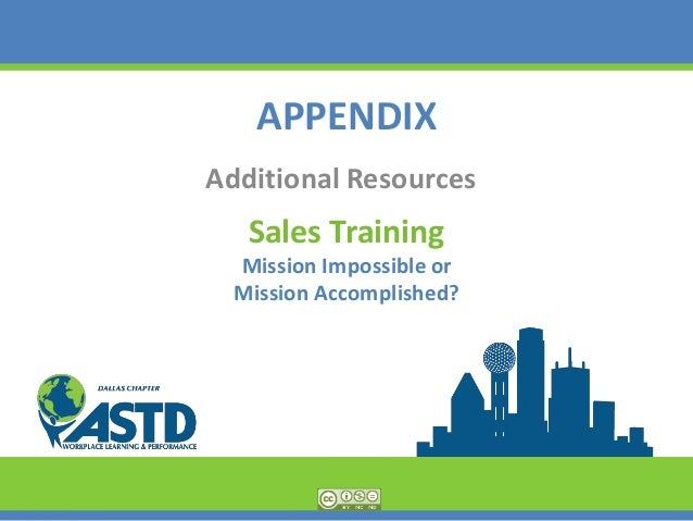 APPENDIX Additional Resources Sales Training Mission Impossible or Mission Accomplished?