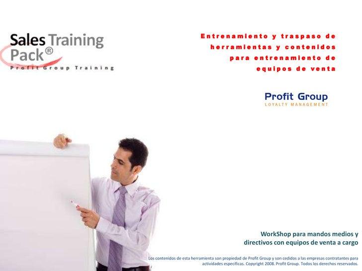 Entrenamiento y traspaso de herramientas y contenidos para entrenamiento de equipos de venta<br />WorkShop para mandos med...