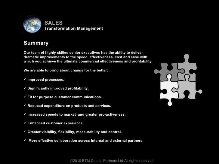 <ul><li>Virtual team </li></ul><ul><li>Improved processes.  </li></ul><ul><li>Significantly improved profitability.  </li>...