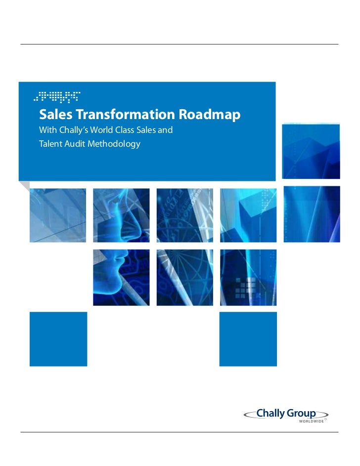 Sales Transformation RoadmapWith Chally's World Class Sales andTalent Audit Methodology