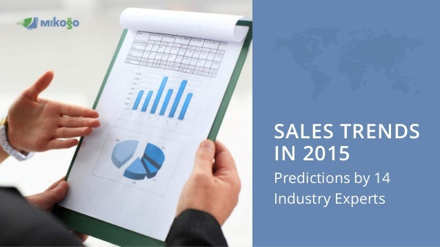 SALES TRENDS IN 2015 Predictions by 14 Industry Experts