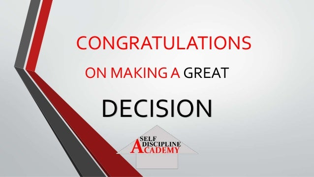 CONGRATULATIONS ON MAKING A GREAT DECISION