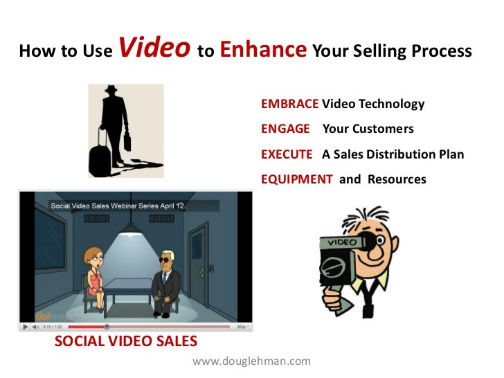 Social Video Sales - Use Video to Enhance Your Customer Engagement Process April 2011