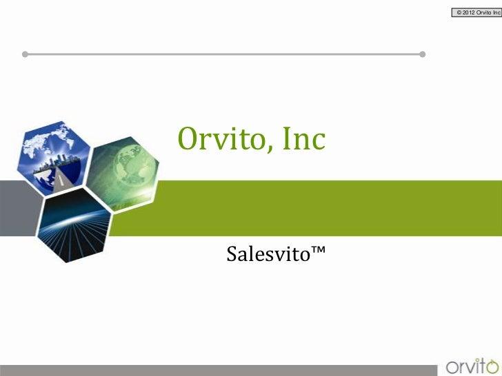 © 2012 Orvito IncOrvito, Inc   Salesvito™