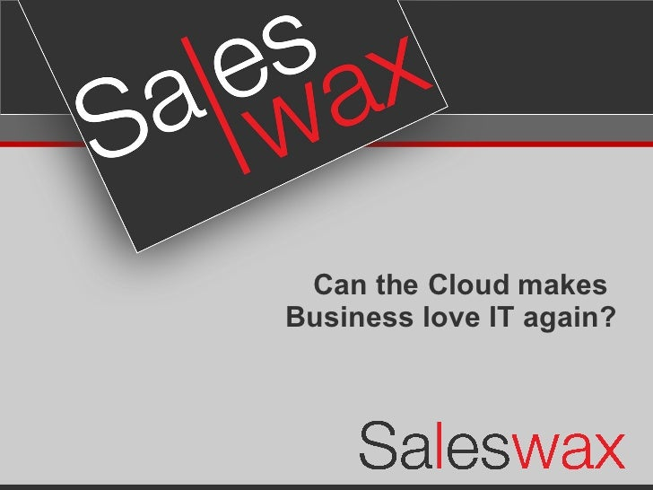 Can the Cloud makes  Business love IT again?