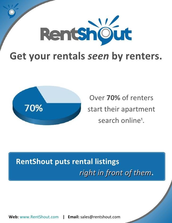 Web:   www.RentShout.com   |  Email:  sales@rentshout.com Get your rentals  seen  by renters. Over  70%  of renters start ...