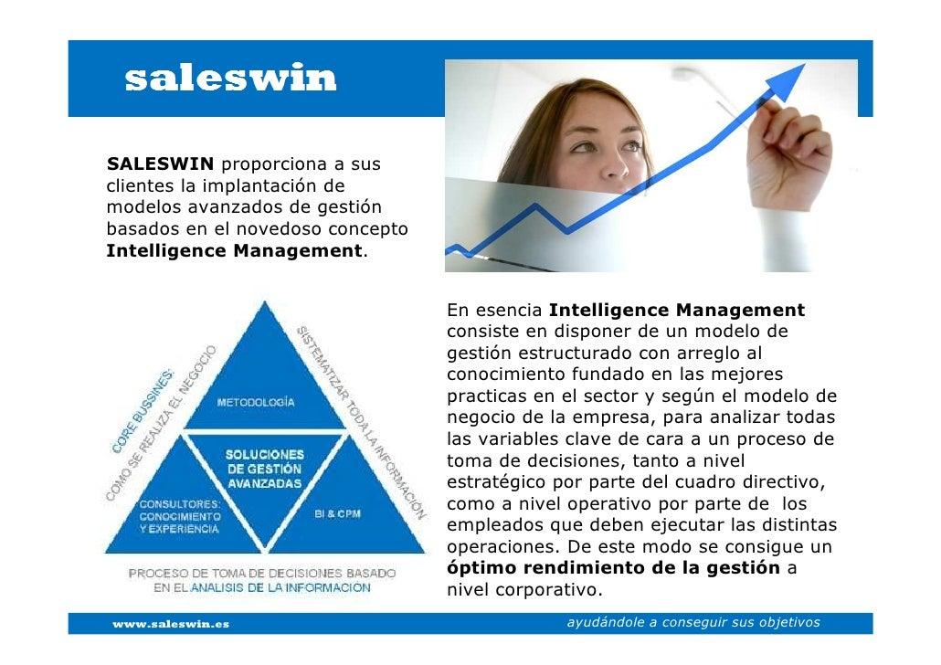 SALESWIN proporciona a sus clientes la implantación de modelos avanzados de gestión basados en el novedoso concepto Intell...