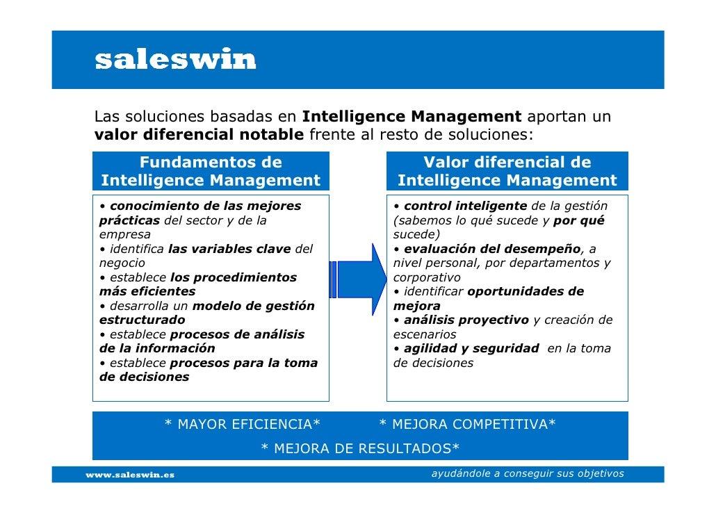Las soluciones basadas en Intelligence Management aportan un  valor diferencial notable frente al resto de soluciones:    ...