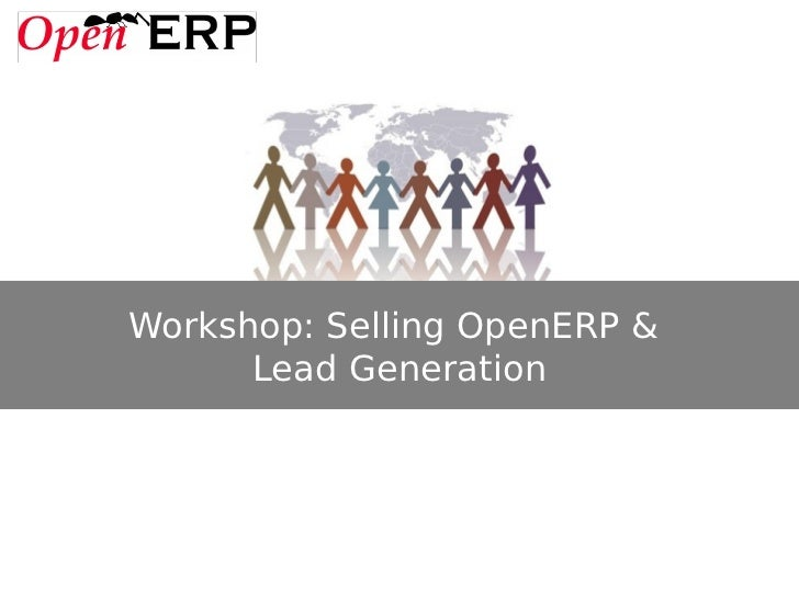 Workshop: Selling OpenERP &      Lead Generation