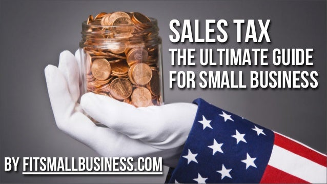Sales Tax  The ultimate guide for Small business by FitSmallBusiness.com