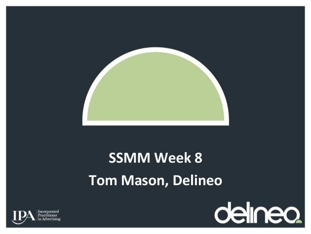 SSMM Week 8 Tom Mason, Delineo