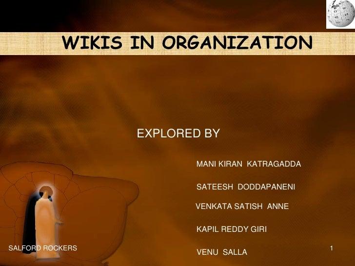 WIKIS IN ORGANIZATION                       EXPLORED BY                           MANI KIRAN KATRAGADDA                   ...