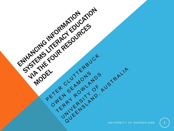 Enhancing Information Systems Literacy Education via the Four Resources Model<br />Peter Clutterbuck<br />Owen Seamons<br ...