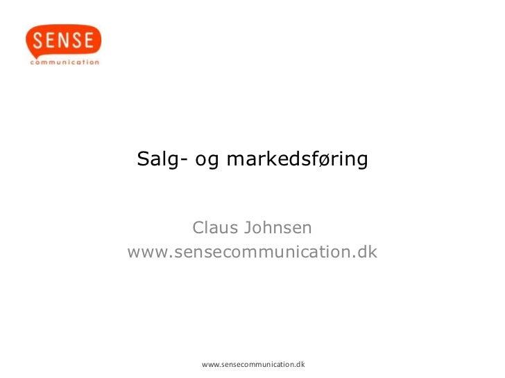 Salg- og markedsføring      Claus Johnsenwww.sensecommunication.dk       www.sensecommunication.dk