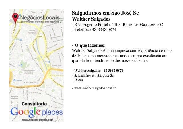 Salgadinhos em São José Sc Walther Salgados - Rua Eugenio Portela, 1108, Barreiros0Sao Jose, SC - Telefone: 48-3348-0874  ...