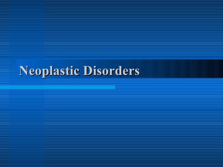 Neoplastic Disorders
