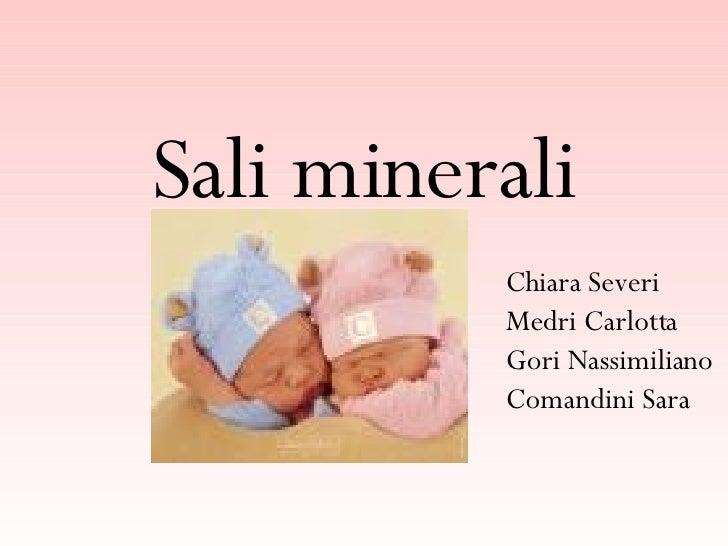 Sali   minerali Chiara Severi Medri Carlotta Gori Nassimiliano Comandini Sara