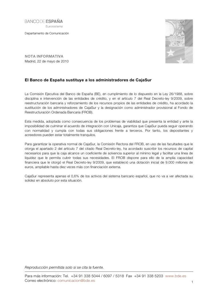 Departamento de Comunicación     NOTA INFORMATIVA Madrid, 22 de mayo de 2010     El Banco de España sustituye a los admini...