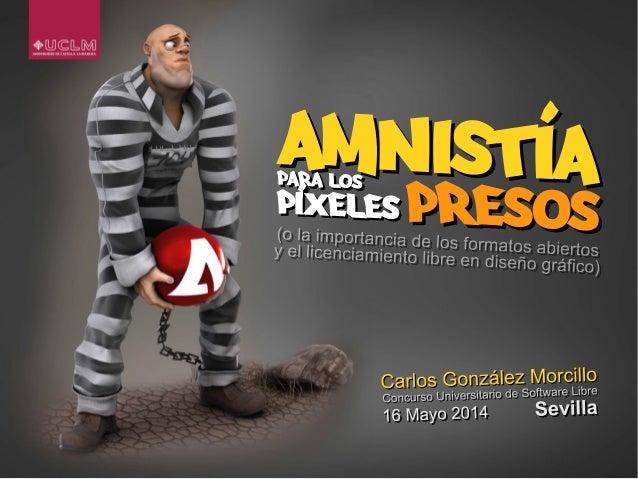 QuiénSoy cgmorcillo Email: Carlos.Gonzalez@uclm.es Web: http://www.morcy.es Carlos González Morcillo Profesor Titular de U...