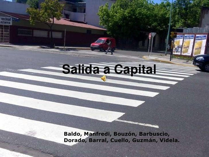 Salida a Capital<br />Baldo, Manfredi, Bouzón, Barbuscio, Dorado, Barral, Cuello, Guzmán, Videla.<br />