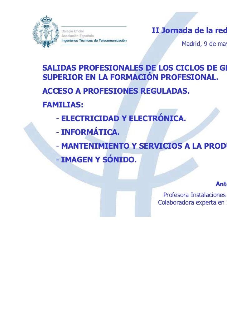 II Jornada de la red de enseñanza                                 Madrid, 9 de mayo de 2009SALIDAS PROFESIONALES DE LOS CI...