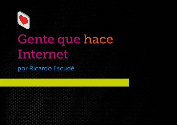 Gente que haceInternetpor Ricardo Escudé