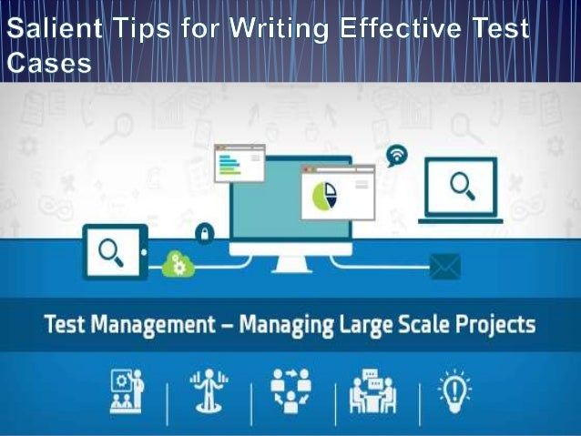 Salient tips for writing effective test cases