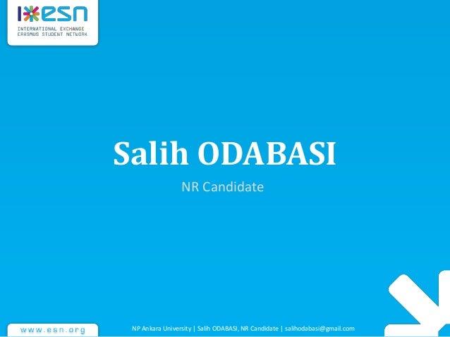 Salih ODABASI NR Candidate NP Ankara University | Salih ODABASI, NR Candidate | salihodabasi@gmail.com