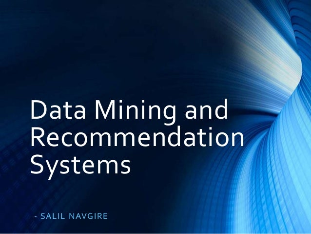 Data Mining and Recommendation Systems - S A L IL NAVG IR E