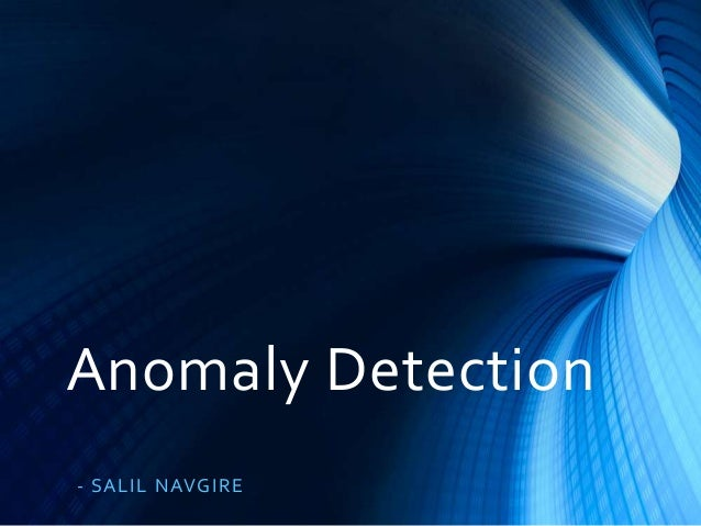 Anomaly Detection - S A L IL NAVG IR E