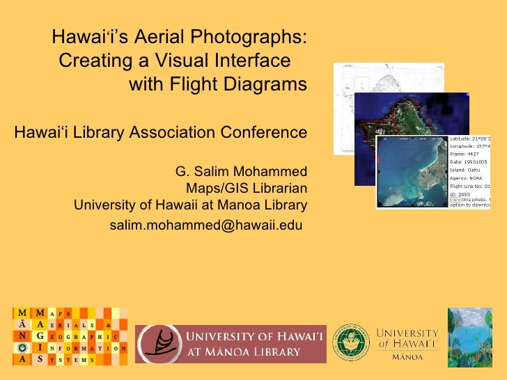 Hawai ' i's Aerial Photographs: Creating a Visual Interface  with Flight Diagrams Hawai'i Library Association Conference G...