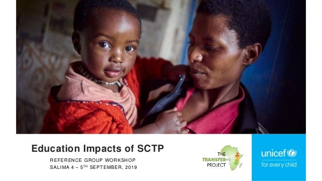 REFERENCE GROUP WORKSHOP SALIMA 4 – 5TH SEPTEMBER, 2019 Education Impacts of SCTP