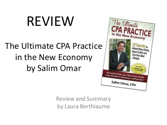 REVIEW The Ultimate CPA Practice in the New Economy by Salim Omar Review and Summary by Laura Berthiaume