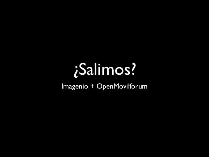 ¿Salimos? Imagenio + OpenMovilforum