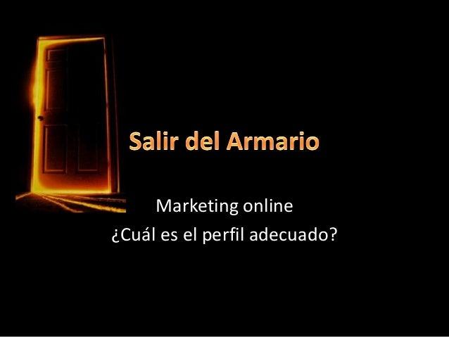 Marketing online ¿Cuál es el perfil adecuado?