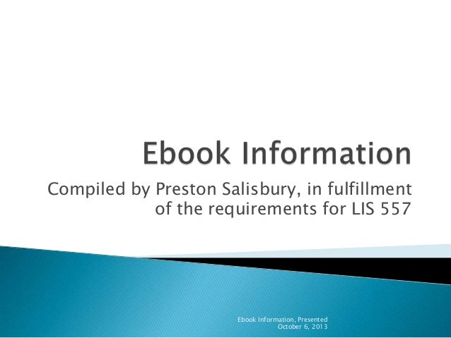 Ebook powerpoint compiled by preston salisbury in fulfillment of the requirements for lis 557 ebook information fandeluxe Gallery