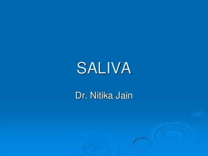 SALIVADr. Nitika Jain